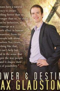 Max Gladstone: Power & Destiny
