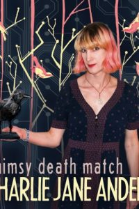 Charlie Jane Anders: Whimsy Death Match