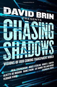 Gardner Dozois Reviews <b>Chasing Shadows: Visions of Our Coming Transparent World</b> edited by David Brin & Stephen W. Potts