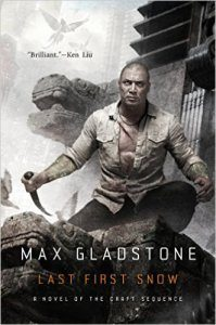 Last First Snow, Max Gladstone science fiction book review