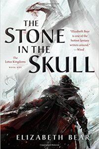 Adrienne Martini reviews <b>The Stone in the Skull</b> by Elizabeth Bear