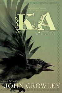 Gary K. Wolfe reviews <b>Ka: Dar Oakley in the Ruin of Ymr</b> by John Crowley