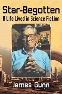 Russell Letson reviews <b>Star-Begotten: A Life Lived in Science Fiction</b> by James Gunn