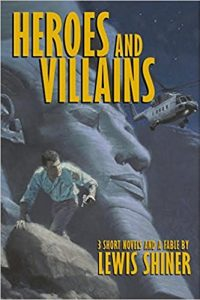 Faren Miller Reviews <b>Heroes and Villains</b> by Lewis Shiner