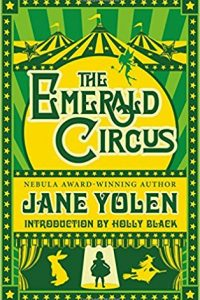 Gary K. Wolfe Reviews <b>The Emerald Circus</b> by Jane Yolen