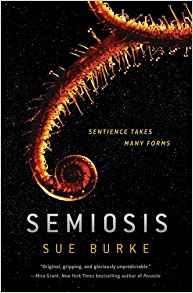 Adrienne Martini Reviews <b>Semiosis</b> by Sue Burke