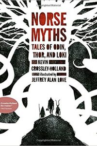 Karen Haber Reviews <b>Norse Myths: Tales of Odin, Thor, and Loki</b> by Kevin Crossley-Holland & Jeffrey Alan Love