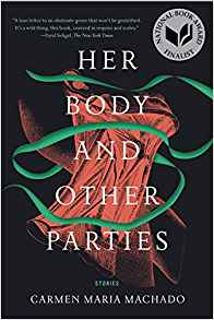 Gary K. Wolfe Reviews <b>Her Body and Other Parties</b> by Carmen Maria Machado