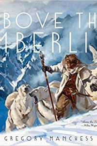 Karen Haber Reviews <b>Above the Timberline</b> by Gregory Manchess