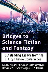 Paul Di Filippo reviews <b>Bridges to Science Fiction and Fantasy: Outstanding Essays from the J. Lloyd Eaton Conferences</b>