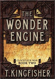 The Wonder Engine, T. Kingfisher science fiction book review