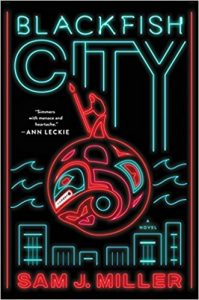 Blackfish City, Sam J. Miller science fiction book review