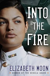 Elizabeth Moon, Into the Fire science fiction book review
