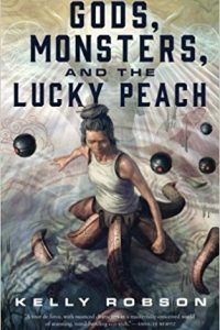 Liz Bourke Reviews <b>Gods, Monsters, and the Lucky Peach</b> by Kelly Robson