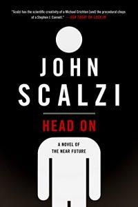 Adrienne Martini reviews <b>Head On</b> by John Scalzi