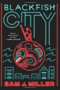 Paul Di Filippo reviews <b>Blackfish City</b> by Sam J. Miller