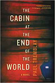 The Cabin at the End of the World, Paul Trem­blay science fiction book review