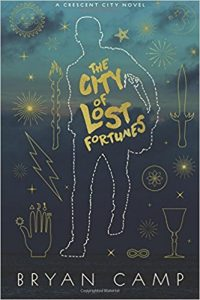 Katharine Coldiron Reviews <b>The City of Lost Fortunes</b> by Bryan Camp