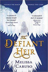 Carolyn Cushman Reviews <b>The Defiant Heir</b> by Melissa Caruso