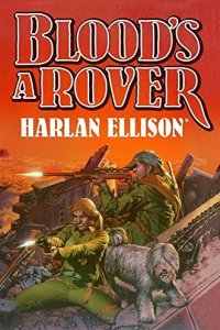Paul Di Filippo reviews Harlan Ellison's <b>Blood's a Rover</b>