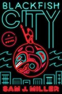 Amy Goldschlager Reviews <b><i>Blackfish City</i></b> Audiobook by Sam J. Miller