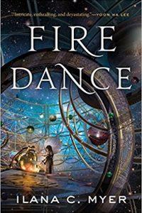 Liz Bourke Reviews <b>Fire Dance</b> by Ilana C. Myer
