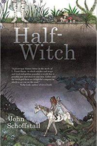 Colleen Mondor Reviews <b>Half-Witch</b> by John Schoffstall