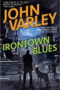 Gary K. Wolfe Reviews <b>Irontown Blues</b> by John Varley