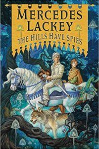 Carolyn Cushman Reviews <b>The Hills Have Spies</b> by Mercedes Lackey
