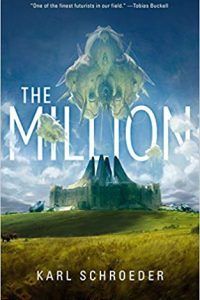 Russell Letson Reviews <b>The Million</b> by Karl Schroeder