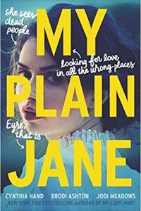 Colleen Mondor Reviews <b>My Plain Jane</b> by Cynthia Hand, Brodi Ashton & Jodi Meadows