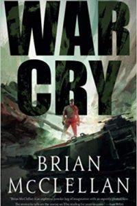 Liz Bourke Reviews <b>War Cry</b> by Brian McClellan