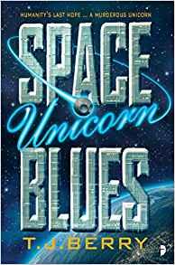 Liz Bourke Reviews <b>Space Unicorn Blues</b> by T.J. Berry