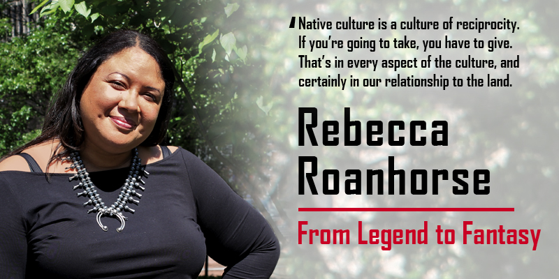 Rebecca Roanhorse: From Legend to Fantasy