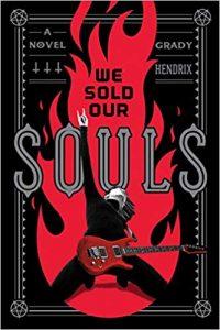 Ian Mond Reviews <b>We Sold Our Souls</b> by Grady Hendrix