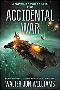 Russell Letson Reviews <b>The Accidental War</b> by Walter Jon Williams