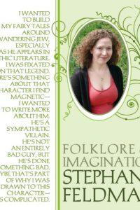 Stephanie Feldman: Folklore & Imagination