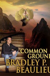 Bradley P. Beaulieu: Common Ground