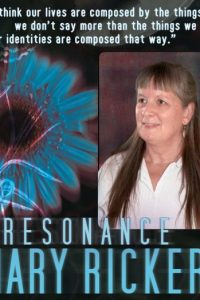 Mary Rickert: Resonance