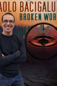 Paolo Bacigalupi: Broken World
