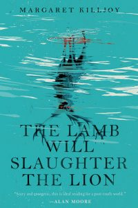 Liz Bourke reviews <b>The Lamb Will Slaughter the Lion</b> by Margaret Killjoy