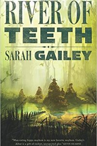 Adrienne Martini reviews River of Teeth by Sarah Gailey