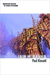 Russell Letson reviews Iain M. Banks by Paul Kincaid