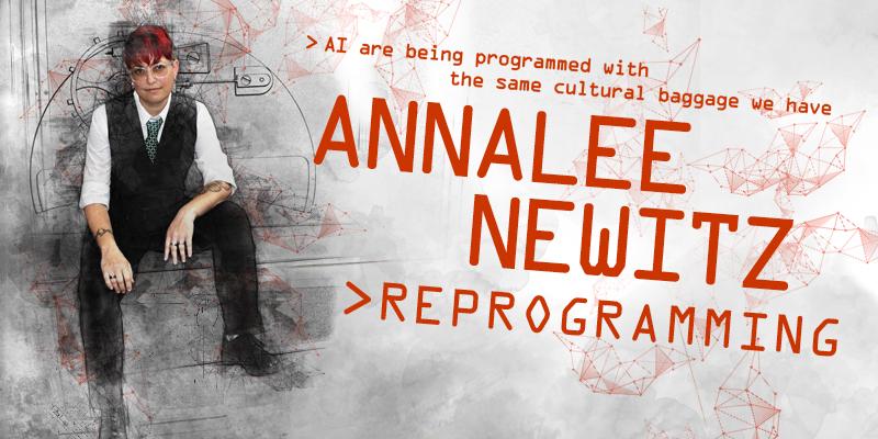 Annalee Newitz: Reprogramming