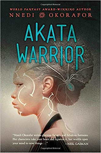 Gary K  Wolfe reviews Akata Warrior by Nnedi Okorafor – Locus Online