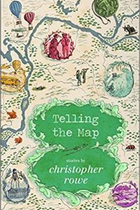 Gary K. Wolfe reviews <b>Telling the Map: Stories</b> by Christopher Rowe