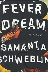 Stefan Dziemianowicz reviews <b>Fever Dream</b> by Samanta Schweblin