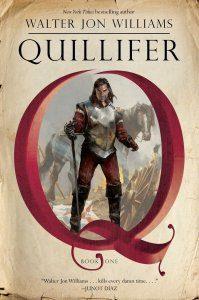Gary K. Wolfe reviews <b>Quillifer</b> by Walter Jon Williams