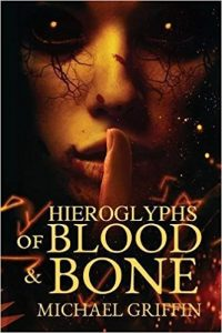 John Langan reviews <b>Hieroglyphs of Blood & Bone</b> by Michael Griffin