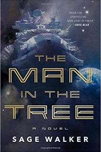 Gary K. Wolfe Reviews <b>The Man in the Tree</b> by Sage Walker
